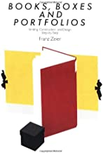 Books, Boxes & Portfolios: Binding, Construct and Design, Step-By-Step