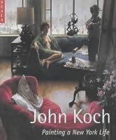 John Koch: Painting a New York Life