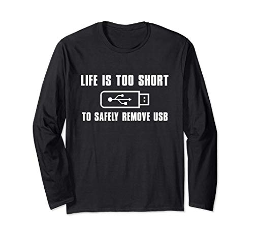 Life Is too Short to Safely remove USB nerdy christmas idea Manche Longue