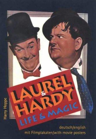 Laurel & Hardy: Life and Magic: Life & Magic, Revised Edition
