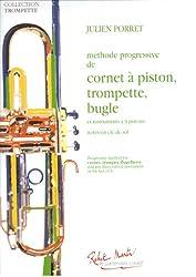 Julien Porret : Méthode progressive de cornet à piston, trompette, bugle