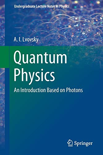 Quantum Physics: An Introduction Based on Photons (Undergraduate Lecture Notes in Physics)