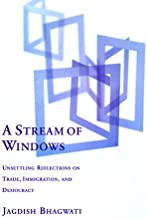 A Stream of Windows – Unsettling Reflections on Trade, Immigration, & Democracy: Unsettling Reflections on Trade, Immigrat...