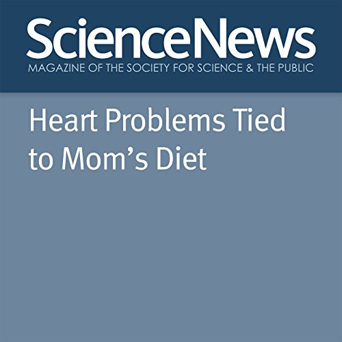 Heart Problems Tied to Mom's Diet audiobook cover art