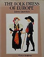The Folk Dress of Europe