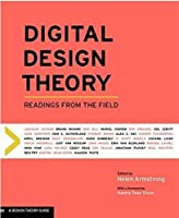 Digital Design Theory: Readings from the Field (Design Briefs)