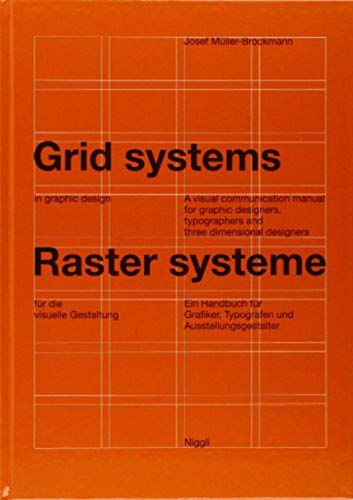 Compare Textbook Prices for Grid systems in graphic design: A visual communication manual for graphic designers, typographers and three dimensional designers German and English Edition Bilingual Edition ISBN 8601200930016 by Müller-Brockmann, Josef