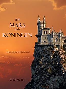 Een mars van koningen (Boek #2 van De Tovernaarsring) (De Tovenaarsring) van [Morgan Rice]