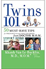 Twins 101: 50 Must-Have Tips for Pregnancy through Early Childhood From Doctor M.O.M. Kindle Edition