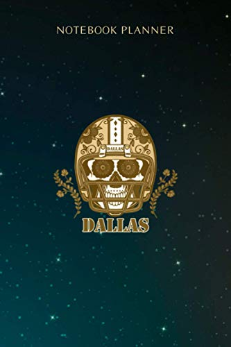 Notebook Planner Womens Dallas Football Helmet Sugar Skull Day Of The Dead: Appointment , Diary, 6x9 inch, Budget Tracker, Menu, Meeting, Over 100 Pages, Personal