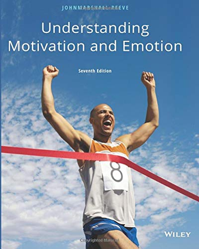 Compare Textbook Prices for Understanding Motivation and Emotion, Seventh Edition  ISBN 9781119441281 by Reeve, Johnmarshall