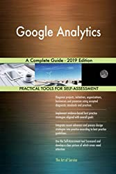 Google Analytics a Complete Guide - 2019 Edition