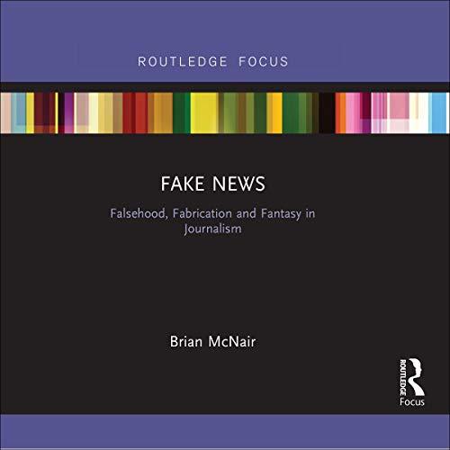 Fake News Audiobook By Brian McNair cover art