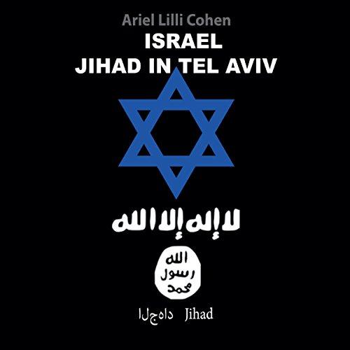 Israel: Jihad In Tel Aviv audiobook cover art