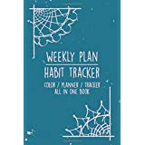 Weekly Plan & Habit Tracker: 3-in-1 Creative and Organised Coloring, Planner and Tracker Journal for Teens and Adults (Weekly Planner & Tracker)