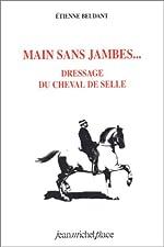 Main sans jambes - Dressage du cheval de selle d'Etienne Beudant
