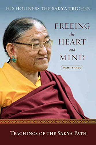 Freeing the Heart and Mind: Part Three: Teachings of the Sakya Path