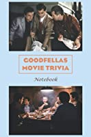 Goodfellas Movie Trivia Notebook: Notebook|Journal| Diary/ Lined - Size 6x9 Inches 100 Pages