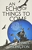 An Echo of Things to Come (The Licanius Trilogy, 2)