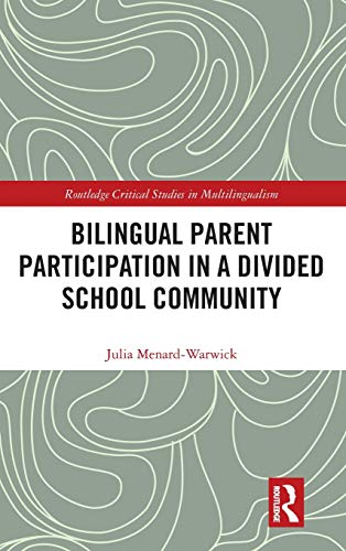 Compare Textbook Prices for Bilingual Parent Participation in a Divided School Community Routledge Critical Studies in Multilingualism 1 Edition ISBN 9781138584662 by Menard-Warwick, Julia