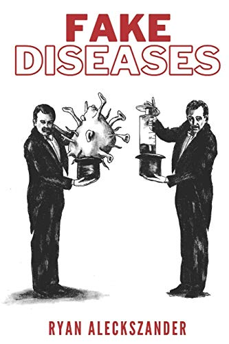 Compare Textbook Prices for Fake Diseases  ISBN 9798711635062 by Aleckszander, Ryan