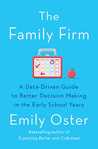 The Family Firm: A Data-Driven Guide to Better Decision Making in the Early School Years (The ParentData Series Book 3) (English Edition)