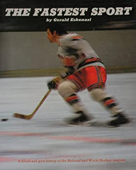 The fastest sport: [a blood and guts history of the National and World Hockey Leagues] 0695804715 Book Cover