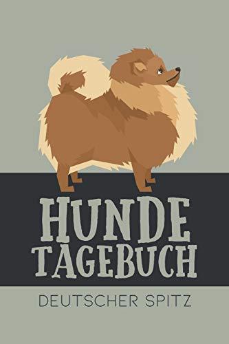 Hundetagebuch Deutscher Spitz: Das Buch für deinen Hund, zum Eintragen und ausfüllen. Eintragebuch für Hundebesitzer
