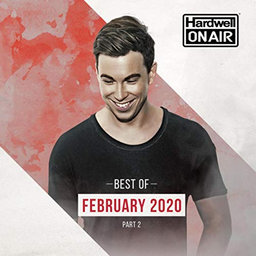 Hardwell On Air - Best of February 2020 Pt. 2 [Explicit]