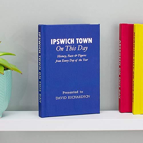Signature gifts Personalised Ipswich Town On This Day Book