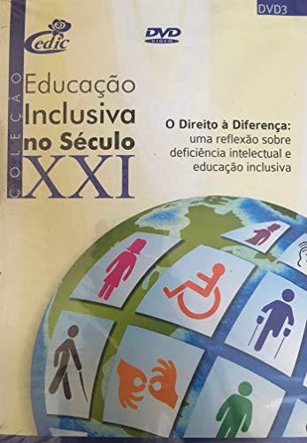 Educação Inclusiva no Século XXI - DVD 3 O Direito À Diferença: Uma reflexão sobre deficiência intelectual e educação inclusiva