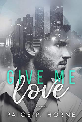 Give Me Love: A Billionaire Friends To Lovers Romance Series (Give Me Series Book 1)