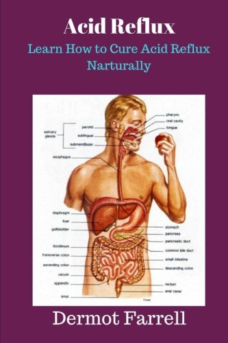 Acid Reflux: Learn How to Cure Acid Reflux Naturally (Natural Health Solutions)