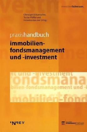 Praxishandbuch Immobilien-Fondsmanagement und -Investment