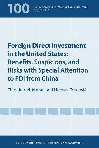Foreign Direct Investment in the United States: Benefits, Suspicions, and Risks with Special Attention to FDI from China (Policy Analyses in International Economics Book 100) (English Edition)