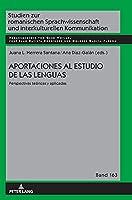 Aportaciones Al Estudio de Las Lenguas: Perspectivas Teóricas Y Aplicadas (Studien Zur Romanischen Sprachwissenschaft Und Interkulturel)