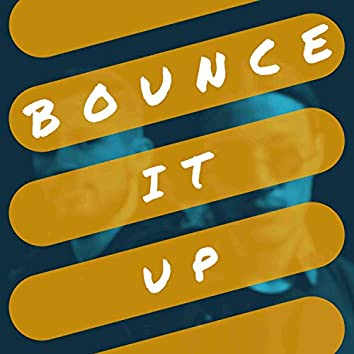 Bounce It Up