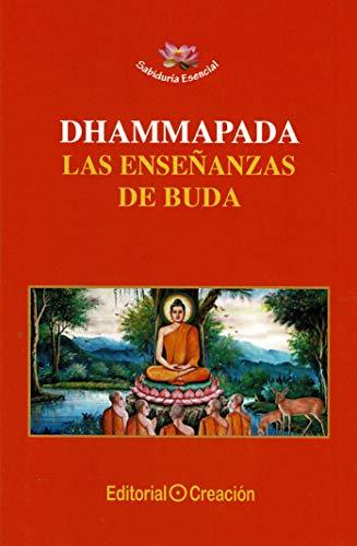 Dhammapada. Las enseñanzas de Buda (Sabiduría Esencial)