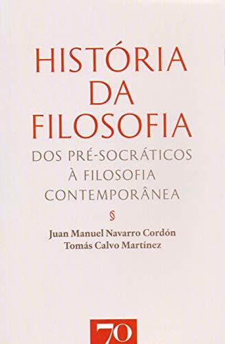 História da Filosofia: dos Pré-socráticos à Filosofia Contemporânea