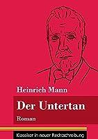 Der Untertan: Roman (Band 178, Klassiker in neuer Rechtschreibung)