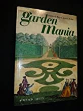 Garden mania : the ardent gardener's compendium of design and decoration / by Philip De Bay and James Bolton ; with a Preface by Monty Don