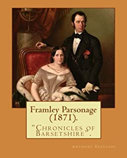 Framley Parsonage (1871). By: Anthony Trollope, illustrated By: John Everett Millais (8 June 1829 – 13 August 1896) was an...