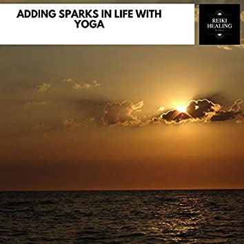 Adding Sparks In Life With Yoga