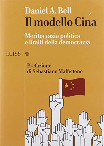 Il modello Cina. Meritocrazia politica e limiti della democrazia
