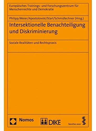 Intersektionelle Benachteiligung und Diskriminierung: Soziale Realitäten und Rechtspraxis