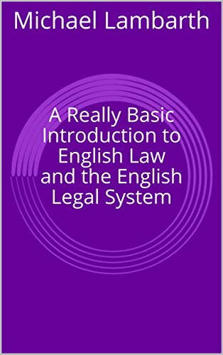 A Really Basic Introduction to English Law and the English Legal System (Really Basic Introductions) (English Edition)