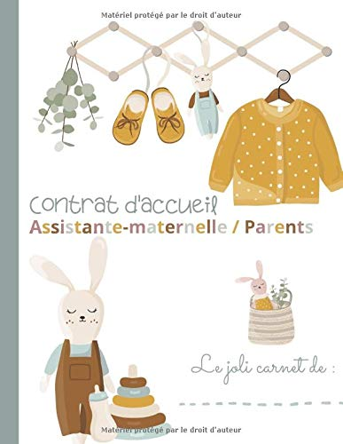 CONTRAT D'ACCUEIL ASSISTANTE-MATERNELLE / PARENTS: Guide de réflexion personnalisé pour vous...