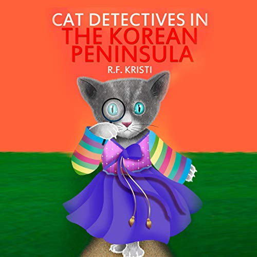 Cat Detectives in the Korean Peninsula audiobook cover art