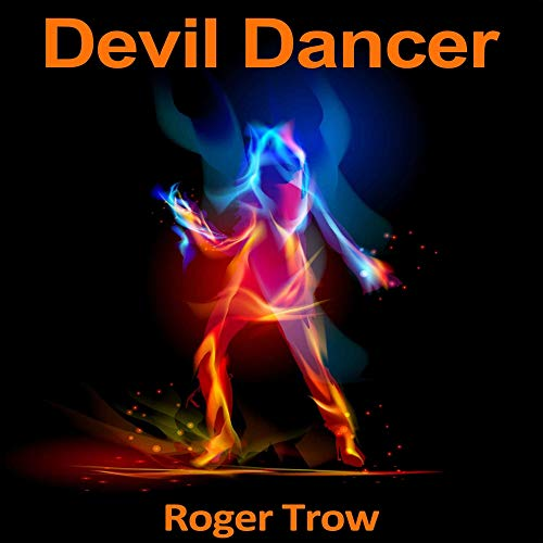 Devil Dancer                   By:                                                                                                                                 Roger G. Trow                               Narrated by:                                                                                                                                 Bernadette Homerski                      Length: 6 hrs and 40 mins     Not rated yet     Overall 0.0