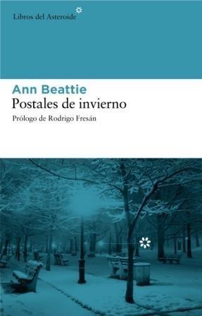 Postales de invierno (Spanish Edition) by Ann Beattie(2008-09-01)